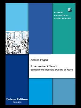 Il cammino di Bloom. Sentieri simbolici nella Dublino di Joyce