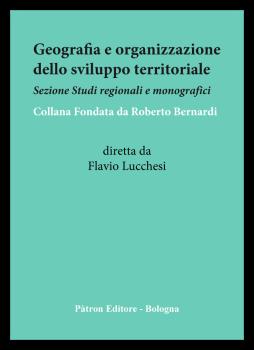 Geografia e organizzazione dello sviluppo territoriale. Sezione: Studi regionali e monografici